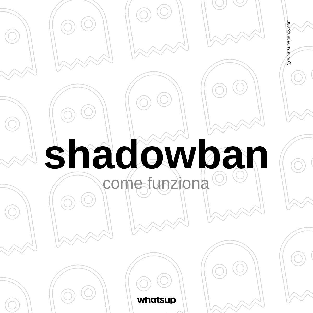Come funziona lo shadowban?