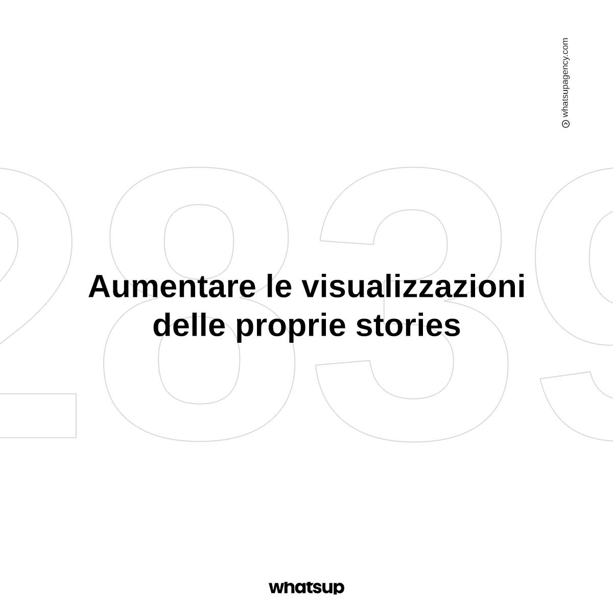 Come posso aumentare le visualizzazioni delle mie stories?